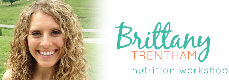 Brittany Trentham - Nutrition Workshop